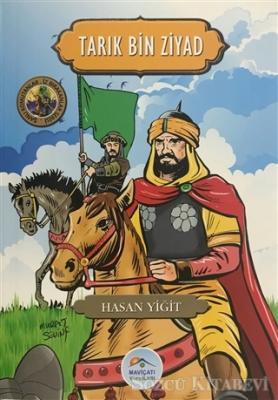 Hasan Yiğit - Tarık Bin Ziyad - Şanlı Komutanlar/İz Bırakanlar Serisi | Sözcü Kitabevi