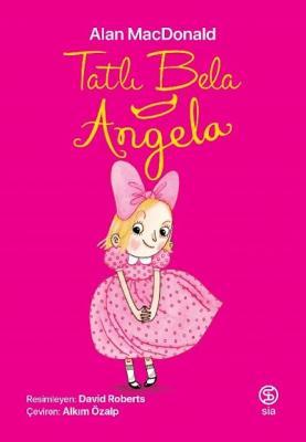 Alan MacDonald - Tatlı Bela Angela | Sözcü Kitabevi