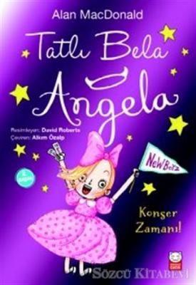 Tatlı Bela Angela - Konser Zamanı!