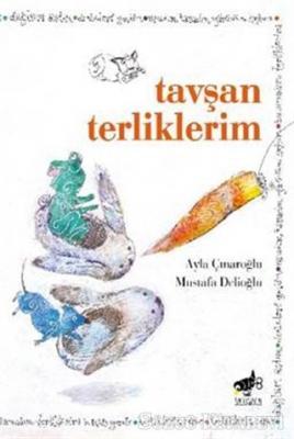 Ayla Çınaroğlu - Tavşan Terliklerim | Sözcü Kitabevi