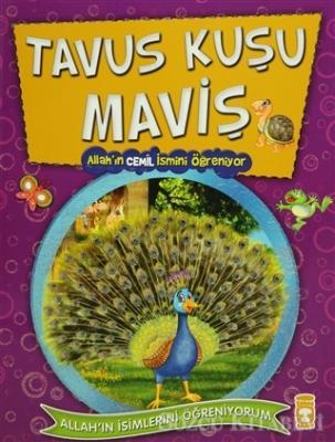Tavus Kuşu Maviş -Allah'ın Cemil İsmini Öğreniyor