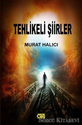 Murat Halıcı - Tehlikeli Şiirler   Sözcü Kitabevi