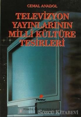 Cemal Anadol - Televizyon Yayınlarının Milli Kültüre Tesirleri | Sözcü Kitabevi