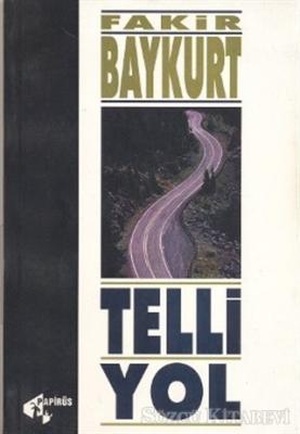 Fakir Baykurt - Telli Yol | Sözcü Kitabevi