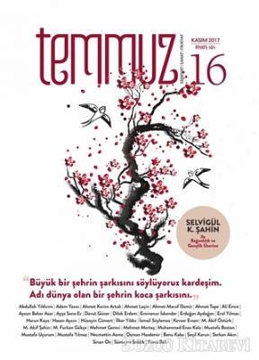 Temmuz Aylık Edebiyat, Sanat ve Fikriyat Dergisi Kasım 2017 Sayı: 16