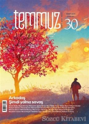 Temmuz Aylık Edebiyat, Sanat ve Fikriyat Dergisi Mart 2019 Sayı: 30