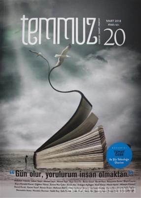 Temmuz Aylık Edebiyat, Sanat ve Fikriyat Dergisi Sayı: 20 Mart 2018