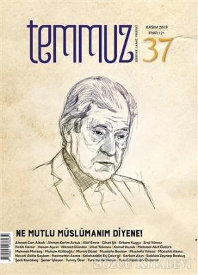 Temmuz Aylık Edebiyat, Sanat ve Fikriyat Dergisi Sayı: 37 Kasım 2019