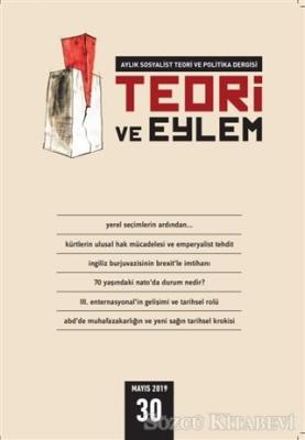 Teori ve Eylem Dergisi Sayı: 30 Mayıs 2019
