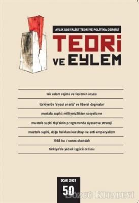 Teori ve Eylem Dergisi Sayı: 50 Ocak 2021