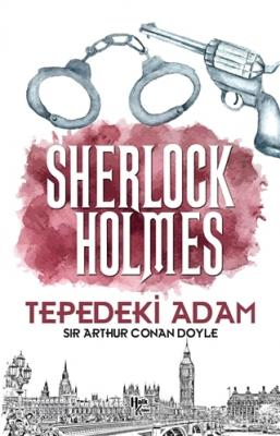Sir Arthur Conan Doyle - Tepedeki Adam - Sherlock Holmes | Sözcü Kitabevi