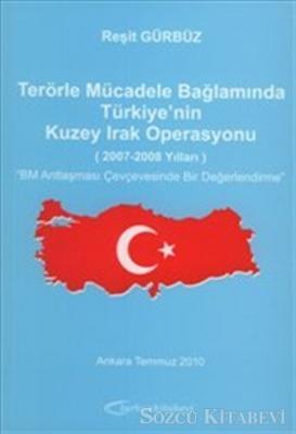 Terörle Mücadele Bağlamında Türkiye'nin Kuzey Irak Operasyonu (2007-2008 Yılları) BM Antlaşması Çerçevesinde Bir Değerlendirme