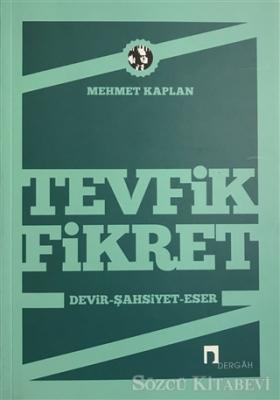 Tevfik Fikret  Devir, Şahsiyet, Eser