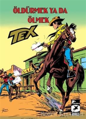 Tex Klasik Seri 29 - Öldürmek Ya Da Ölmek/Ödül : İki Bin Dolar