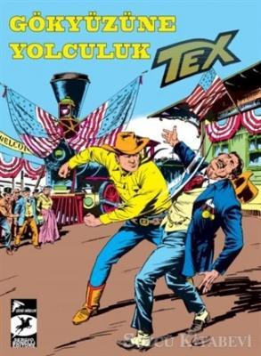 Gianluigi Bonelli - Tex Klasik Seri 45 - Gökyüzüne Yolculuk - Ölüme Atlayış | Sözcü Kitabevi