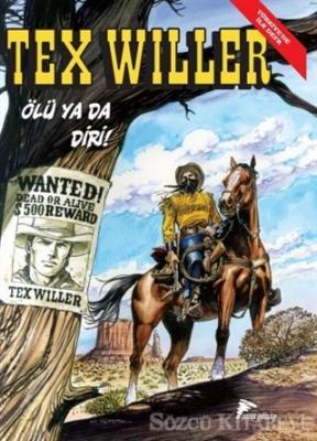 Tex Willer No 1: Ölü Ya Da Diri! - Red Bill'in Çetesi