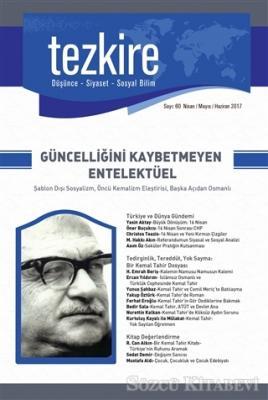 Kolektif - Tezkire Dergisi Sayı : 60 Nisan-Mayıs-Haziran 2017 | Sözcü Kitabevi