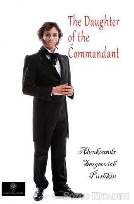 Alexksandr Sergeevich Pushkin - The Daughter Of The Commandant | Sözcü Kitabevi