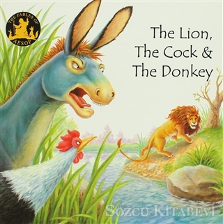 The Lion The Cock & The Donkey