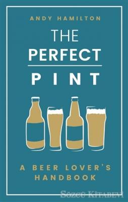 Andy Hamilton - The Perfect Pint | Sözcü Kitabevi