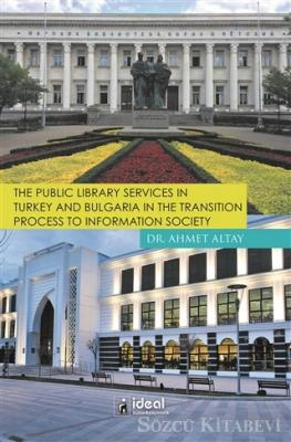 The Public Library Services in Turkey and Bulgaria in The Transition Process To Information Society