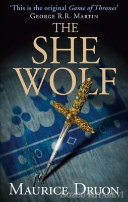 Maurice Druon - The She Wolf | Sözcü Kitabevi