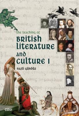 Nazlı Gündüz - The Teaching Of British Literature and Culture 1 | Sözcü Kitabevi