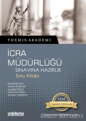 Themis Akademi - İcra Müdürlüğü Sınavına Hazırlık Soru Kitabı