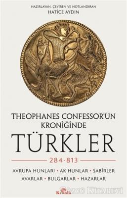 Hatice Aydın - Theophanes Confessor'ün Kroniğinde Türkler: 284-813 | Sözcü Kitabevi