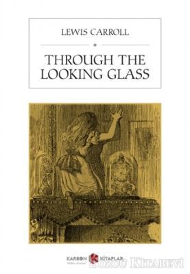 Lewis Carroll - Through The Looking Glass | Sözcü Kitabevi
