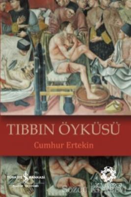 Cumhur Ertekin - Tıbbın Öyküsü | Sözcü Kitabevi