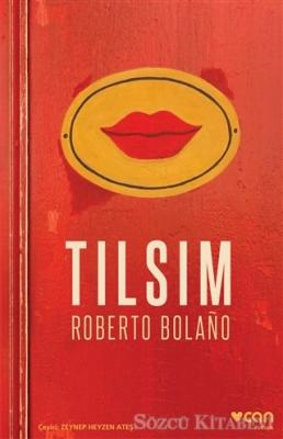 Roberto Bolano - Tılsım | Sözcü Kitabevi