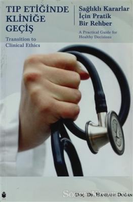 Tıp Etiğinde Kliniğe Geçiş