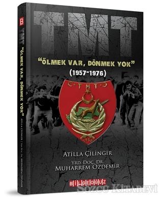 "TMT ""Ölmek Var, Dönmek Yok"" (1957-1976)"