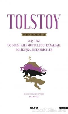 Lev Nikolayeviç Tolstoy - Tolstoy - Bütün Eserleri 3   Sözcü Kitabevi