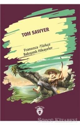 Tom Sawyer (Tom Sawyer) Fransızca Türkçe Bakışımlı Hikayeler