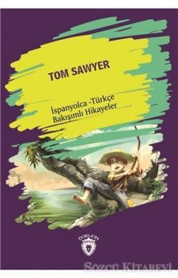 Tom Sawyer (Tom Sawyer) İspanyolca Türkçe Bakışımlı Hikayeler