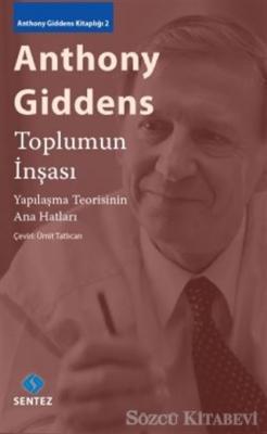 Anthony Giddens - Toplumun İnşası | Sözcü Kitabevi