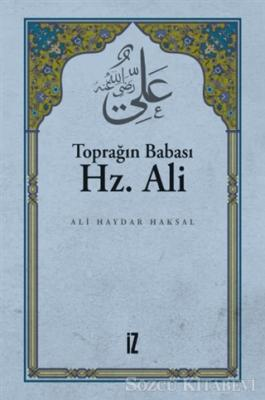 Toprağın Babası Hz. Ali