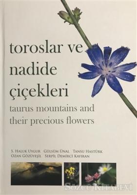 S. Haluk Uygur - Toroslar ve Nadide Çiçekleri - Taurus Mountains and Their Precious Flowers | Sözcü Kitabevi