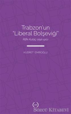 Trabzon'un Liberal Bolşeviği