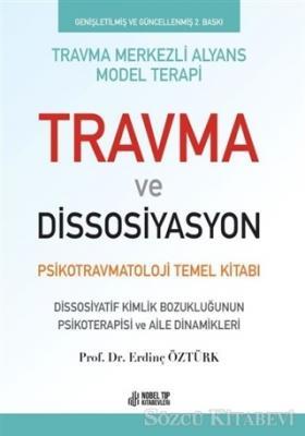 Erdinç Öztürk - Travma ve Dissosiyasyon | Sözcü Kitabevi