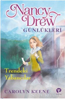 Carolyn Keene - Trendeki Yabancılar - Nancy Drew Günlükleri 2 | Sözcü Kitabevi