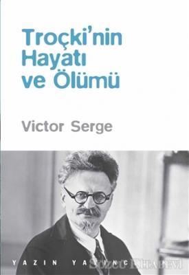 Victor Serge - Troçki'nin Hayatı ve Ölümü | Sözcü Kitabevi