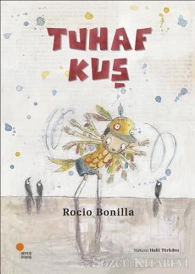 Rocio Bonilla - Tuhaf Kuş | Sözcü Kitabevi