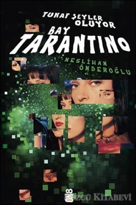 Neslihan Önderoğlu - Tuhaf Şeyler Oluyor Bay Tarantino | Sözcü Kitabevi