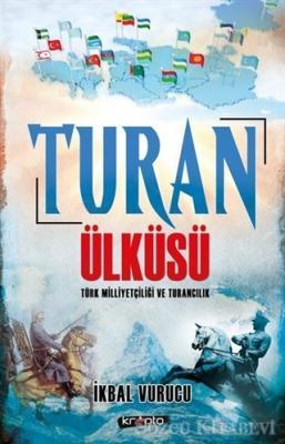 Turan Ülküsü Türk Milliyetçiliği ve Turancılık