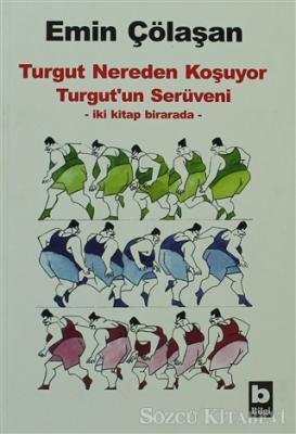 Emin Çölaşan - Turgut Nereden Koşuyor / Turgut'un Serüveni | Sözcü Kitabevi