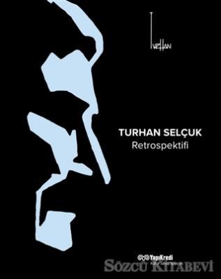 Kolektif - Turhan Selçuk Retrospektifi   Sözcü Kitabevi