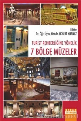 Hande Akyurt Kurnaz - Turist Rehberliğine Yönelik 7 Bölge Müzeler | Sözcü Kitabevi